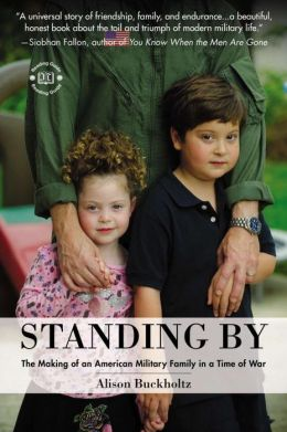 Standing By: The Making of an American Military Family in a Time of War