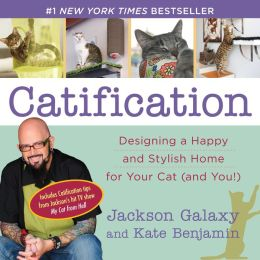 Catification: Designing a Happy and Stylish Home for Your Cat (and You!)