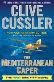 Book Cover Image. Title: The Mediterranean Caper (Dirk Pitt Series #1), Author: Clive Cussler