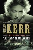 Book Cover Image. Title: The Lady from Zagreb (Bernie Gunther Series #10), Author: Philip Kerr