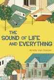 Book Cover Image. Title: The Sound of Life and Everything, Author: Krista Van Dolzer
