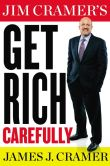 Book Cover Image. Title: Jim Cramer's Get Rich Carefully, Author: James Cramer