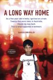 Book Cover Image. Title: A Long Way Home:  A Memoir, Author: Saroo Brierley