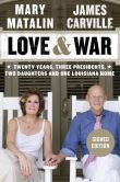Book Cover Image. Title: Love & War:  Twenty Years, Three Presidents, Two Daughters and One Louisiana Home (Signed Book), Author: James Carville