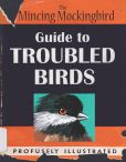 Book Cover Image. Title: Guide to Troubled Birds, Author: Mockingbird The Mincing