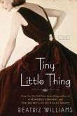 Book Cover Image. Title: Tiny Little Thing, Author: Beatriz Williams