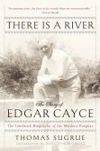 Book Cover Image. Title: There Is a River:  The Story of Edgar Cayce, Author: Thomas Sugrue