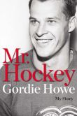 Book Cover Image. Title: Mr. Hockey:  My Story, Author: Gordie Howe