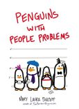 Book Cover Image. Title: Penguins with People Problems, Author: Mary Laura Philpott