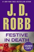 Book Cover Image. Title: Festive in Death (Signed Book) (In Death Series #39), Author: J. D. Robb