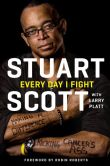 Book Cover Image. Title: Every Day I Fight, Author: Stuart Scott