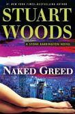 Book Cover Image. Title: Naked Greed (Stone Barrington Series #34), Author: Stuart Woods