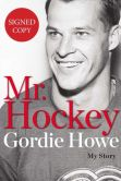 Book Cover Image. Title: Mr. Hockey:  My Story (Signed Book), Author: Gordie Howe