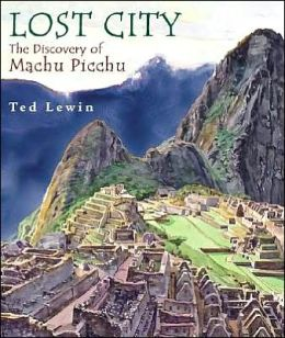 Lost City: The Discovery of Macchu Picchu