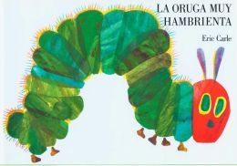 La oruga muy hambrienta (The Very Hungry Caterpillar)
