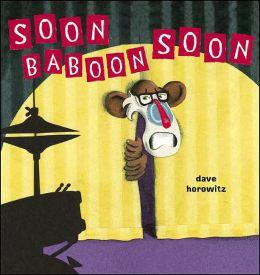 Soon, Baboon, Soon