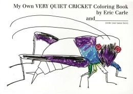 My Own Very Quiet Cricket Coloring Book