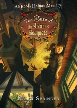 The Case of the Bizarre Bouquets (Enola Holmes Series #3)