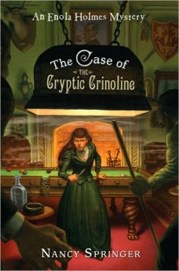 The Case of the Cryptic Crinoline (Enola Holmes Series #5)