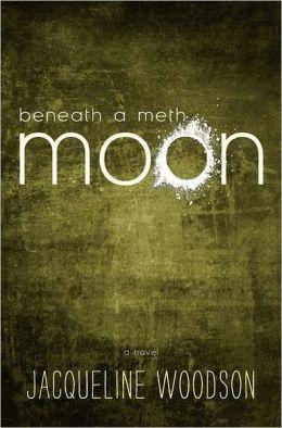 Beneath a Meth Moon