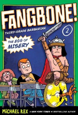 The Egg of Misery (Fangbone!Third Grade Barbarian Series #2)