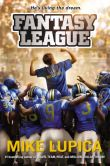 Book Cover Image. Title: Fantasy League, Author: Mike Lupica