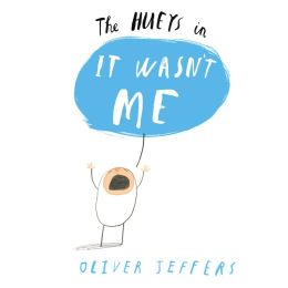 It Wasn't Me: The Hueys, Book 2