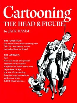 Cartooning; The Head and Figure