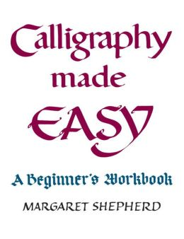 Calligraphy Made Easy: A Beginner's Workbook