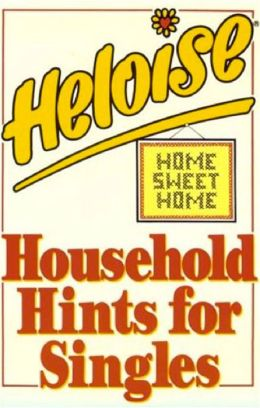 Heloise: Household Hints for Singles