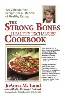 The Strong Bones Healthy Exchanges Cookbook