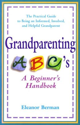 Grandparenting ABC's: A Beginner's Handbook