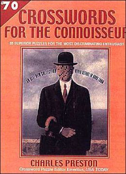 Crosswords for the Connoisseur (Crosswords For the Connoisseur Series): 55 Superior Puzzles For the Most Discriminating Enthusiast