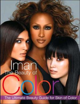 The Beauty of Color: The Ultimate Beauty Guide for Skin of Color