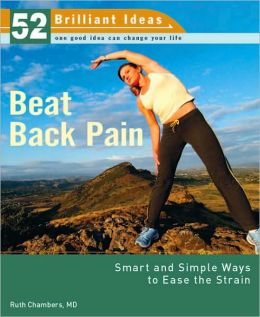 Beat Back Pain (52 Brilliant Ideas): Smart and Simple Ways to Ease the Strain