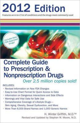 Complete Guide to Prescription & Nonprescription Drugs 2012