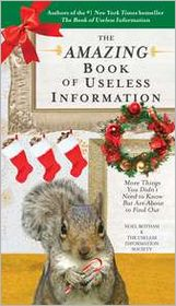 The Amazing Book of Useless Information (Holiday Edition): More Things You Didn't Need to Know But Are About to Find Out