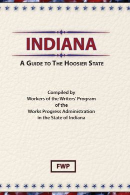 Indiana: A Guide To The Hoosier State