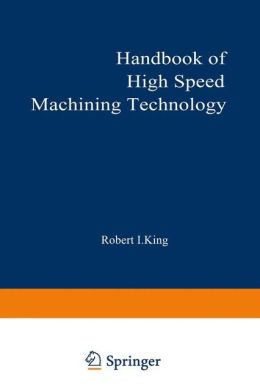Handbook of High-Speed Machining Technology