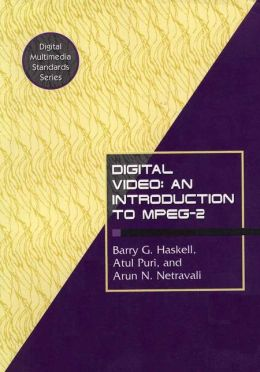 Digital Video: An Introduction to MPEG-2