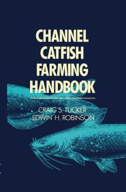 Channel Catfish Farming Handbook