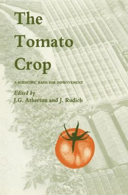 The Tomato Crop: A scientific basis for improvement