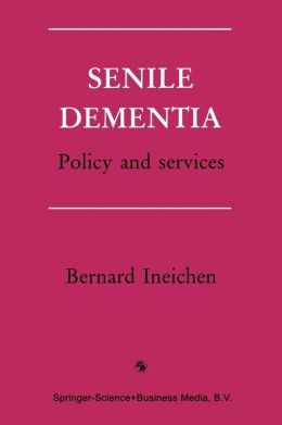 Senile Dementia: Policy and services