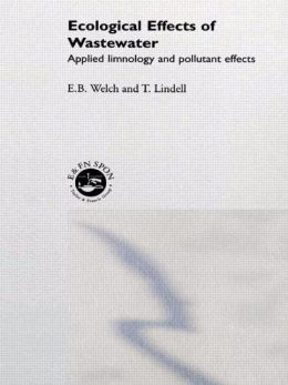 Ecological Effects of Waste Water: Applied Limnology and Pollutant Effects