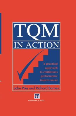 TQM in Action:A Practical Approach to Continuous Performance Improvement