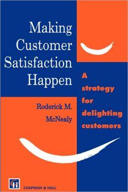Making Customer Satisfaction Happen