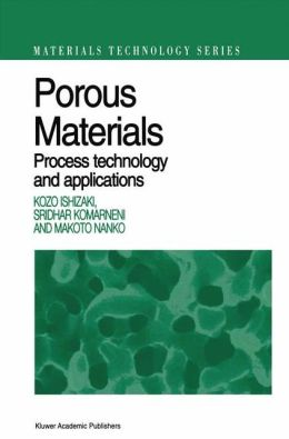 Porous Materials: Process technology and applications