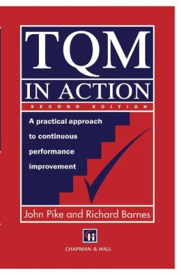 TQM in Action: A practical approach to continuous performance improvement