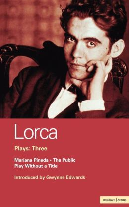 Lorca Plays: 3: The Public , Play without a Title , Mariana Pineda