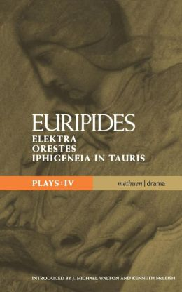 Euripides Plays: 4: Elektra, Orestes, and Iphigeneia in Tauris